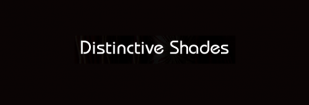 Distinctive Shades