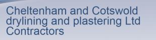 Cheltenham & Cotswold Dry Lining & Plastering LTD